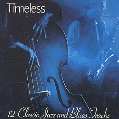 Timeless: 12 Classic Jazz and Blues Tracks