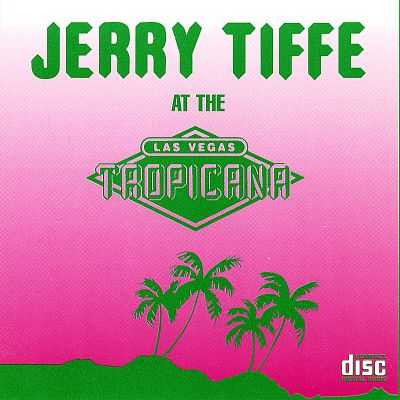 Jerry Tiffe Live at the Tropicana