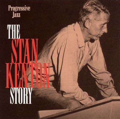 The Stan Kenton Story: Progressive Jazz