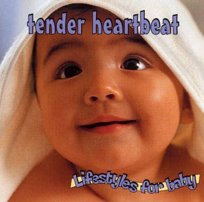 Lifestyles for Baby: Tender Heartbeat