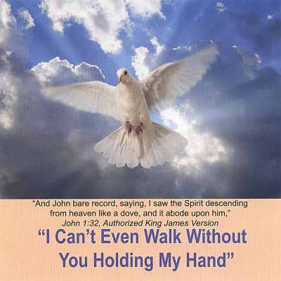I Can't Even Walk Without You Holding My Hand