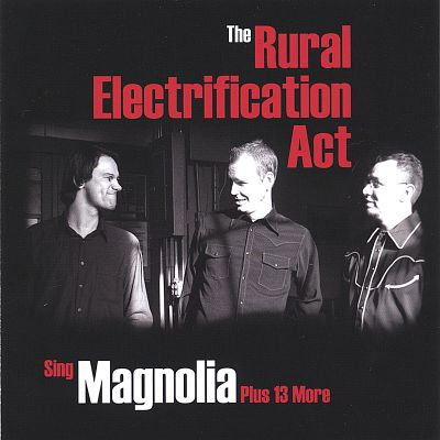 The Rural Electrification Act Sing Magnolia Plus 13 More