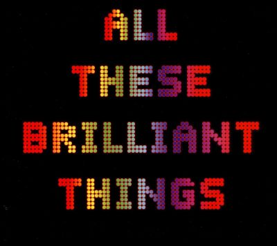 All These Brilliant Things