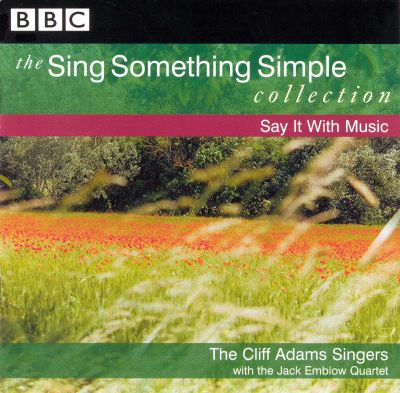 The Sing Something Simple Collection: Say It with Music