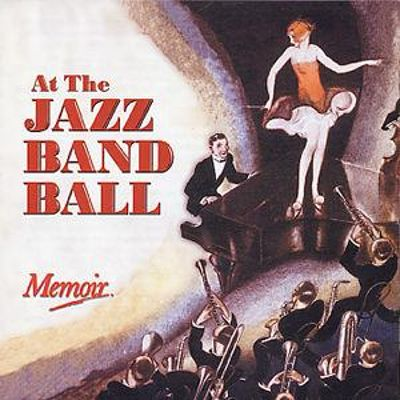 At the Jazz Band Ball [Memoir]