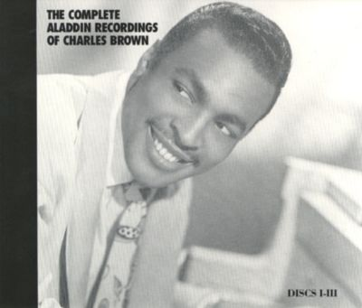 The Complete Aladdin Recordings of Charles Brown