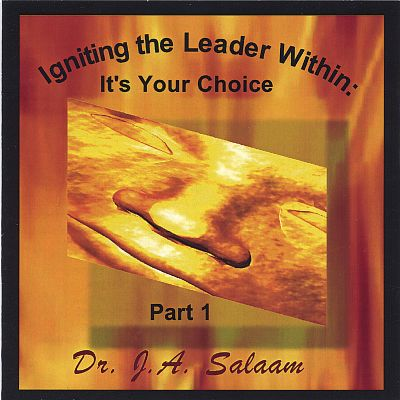 Igniting the Leader Within: It's Your Choice