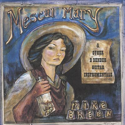 Mescal Mary & Other B Bender Guitar Instrumentals