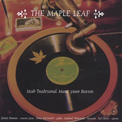 The Maple Leaf: Irish Traditional Music from Boston