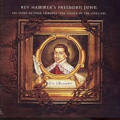 Freeborn John: The Story of John Lilburne-The Leader of the Levellers