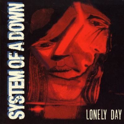 Lonely Day Ep System Of A Down Songs Reviews