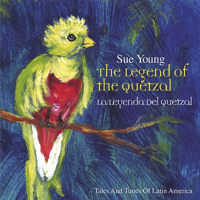 The Legend of the Quetzal: Tales & Tunes of Latin America