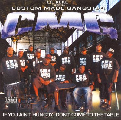 Custom Made Gangstas: If You Ain't Hungry, Don't Come to the Table