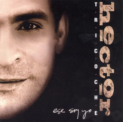Ese Soy Yo - Hector Tricoche | Songs, Reviews, Credits ...