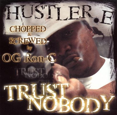 Trust Nobody [Chopped and Screwed]