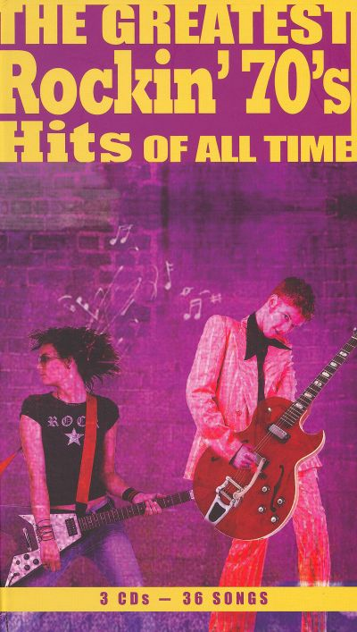 The Greatest Rockin' 70's Hits of All Time - Various ...