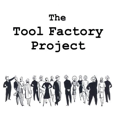 The Tool Factory