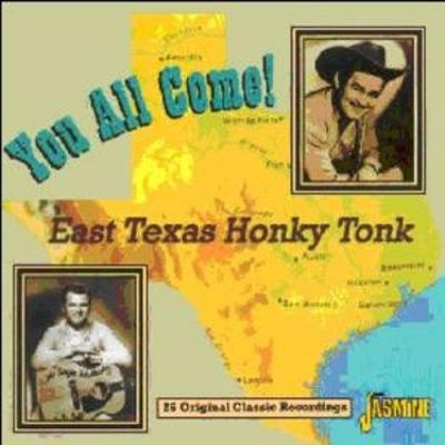 You All Come! East Texas Honky Tonk: 25 Original Classic Recordings