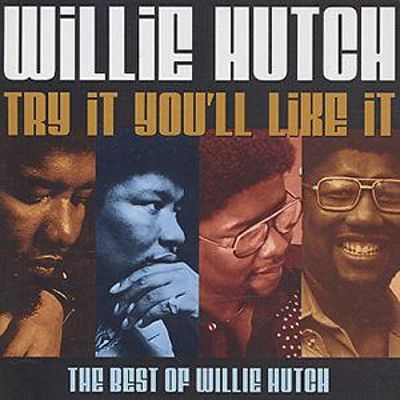 Try It You'll Like It: The Best of Willie Hutch