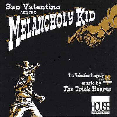 The Valentine Trilogy, Pt. 1: San Valentino and the Melancholy Kid