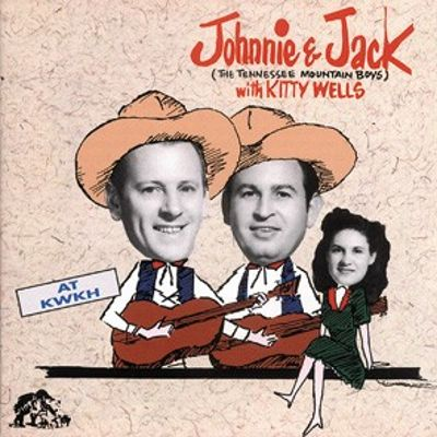 Johnnie and Jack (With Kitty Wells)