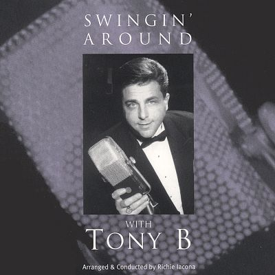 Swingin' Around With Tony B