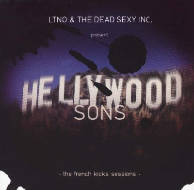 Hellywood Sons: The French Kicks Sessions