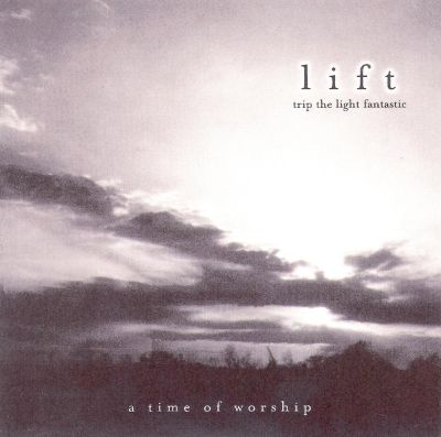 Lift: A Time To Worship