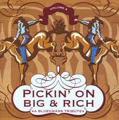 Pickin' on Big and Rich, Vol. 2: A Bluegrass Tribute