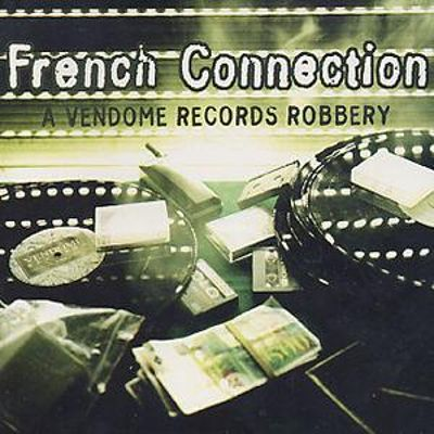 French Connection: A Vendome Records Robbery