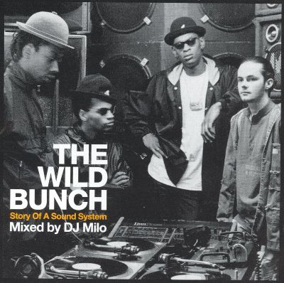 The Wild Bunch: Story of a Sound System - DJ Milo | Songs, Reviews