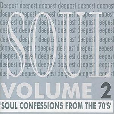 Deepest Soul, Vol. 2: Soul Confessions from the 70's