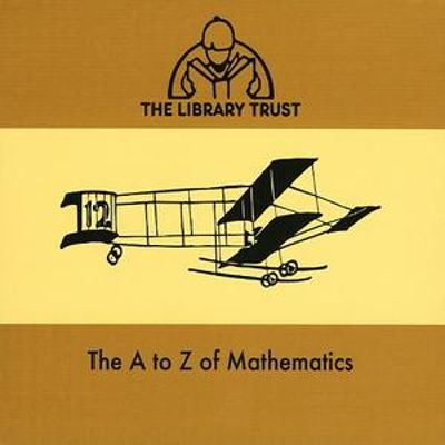 A to Z of Mathematics