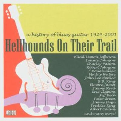 Hellhounds on Their Trail: A History of Blues Guitar 1924-2001 [Box Set]