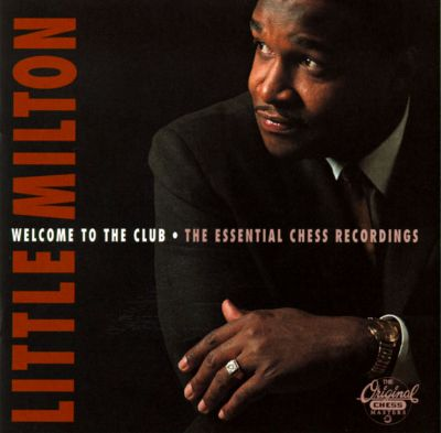 Welcome To The Club : welcome to the club the essential chess recordings little milton songs reviews credits ~ A.2002-acura-tl-radio.info Haus und Dekorationen