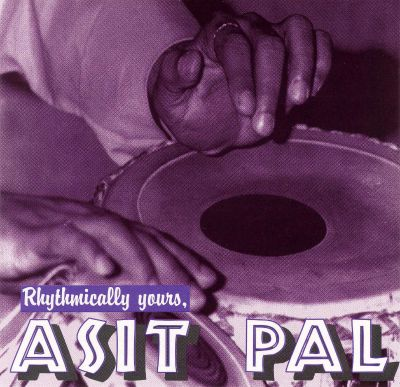 Rythmically Yours, Asit Pal