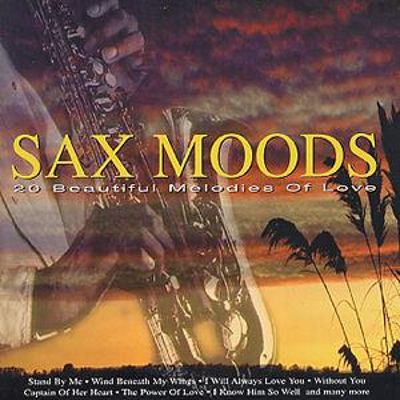 Sax Moods: 20 Beautiful Melodies of Love