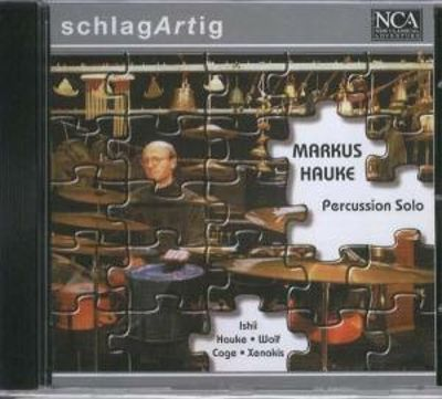 Percussion Solo: Works by Ishii Hauke Wolf Cage &