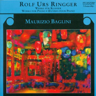 Rolf Urs Ringger: Works For Piano