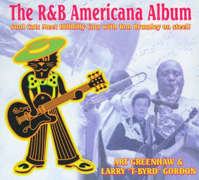 The R&B Americana Album: Soul Cats Meet Hillbilly Cats
