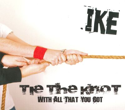 Tie The Knot With All That You Got