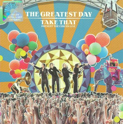 The Greatest Day -- Take That Present: The Circus Live