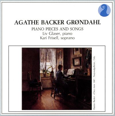 Agathe Back Grøndahl: Piano Pieces and Songs