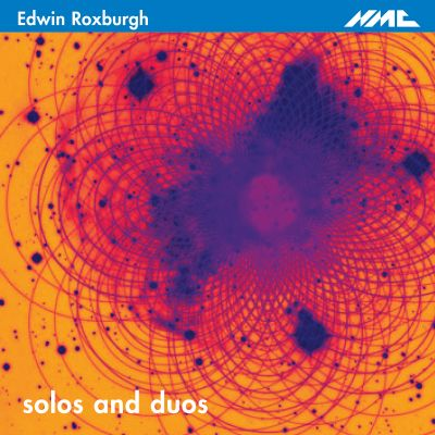 Edwin Roxburgh: Solos and Duos