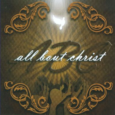All 'Bout Christ
