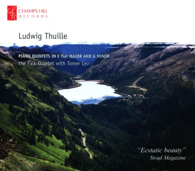 Ludwig Thuille: Piano Quintets; Sextet; Trio