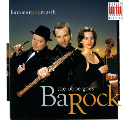 The Oboe Goes Barock: Kammer Pop Musik
