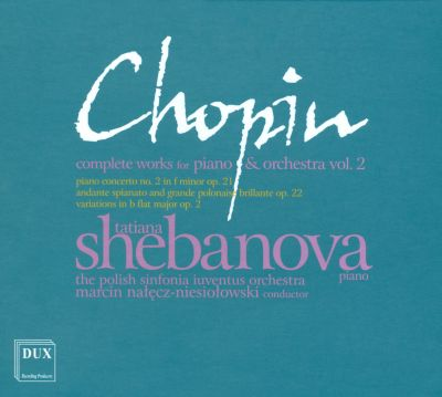 Chopin: Complete Works for Piano & Orchestra, Vol. 2