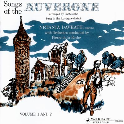 Canteloube: Songs of the Auvergne, Vol. 1 & 2