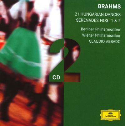 Brahms: 21 Hungarian Dances; Serenades Nos. 1 & 2